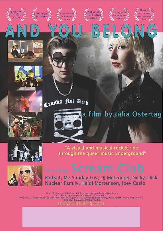 And You Belong, Deutschland 2013, 86 min., Regie: Julia Ostertag, mit Screamclub, BadKat, Nuclear Family, Mr Sunday Luv, DJ Metzgerei, Heidi Mortenson, Nicky Click, Joey Casio