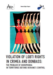 Violation of LGBTI rights in Crimea and Donbass. The problem of homophobia in territories beyond Ukraine´s control.